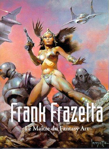 9783822869635: FRANK FRAZETTA. Le maître du Fantasy Art (Hors Collection)