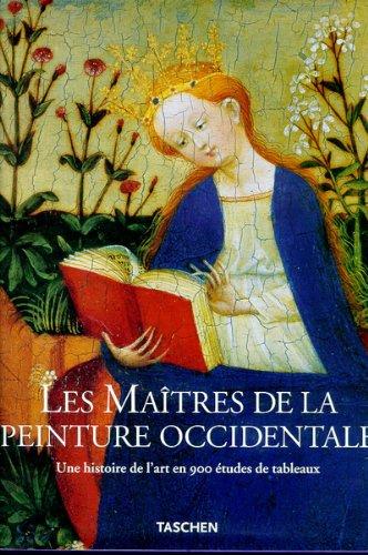Les Mai?tres De La Peinture Occidentale: Une Histoire De L'art En 900 E?tudes De Tableaux Du ...