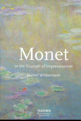 9783822870600: Monet: Or the Triumph of Impressionism: JU