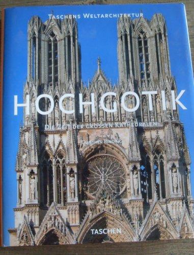9783822871171: Hochgotik - Die Zeit der grossen Kathedralen