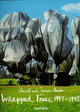 9783822871768: Christo and Jeanne-Claude: Wrapped Trees: Fondation Beyeler and Berower Park, Riehen, Basel, Switzerland, 1997-98