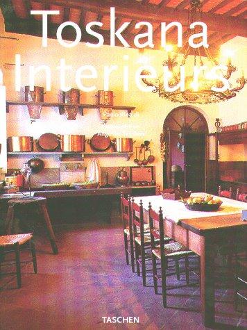 9783822875902: Tuscany Interiors / Interieurs de Toscane / Toskana Interieurs