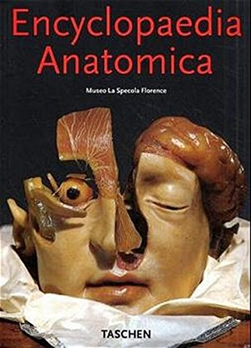 9783822876138: Encyclopedia Anatomica: A Complete Collection of Anatomical Waxes