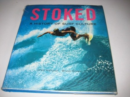 9783822876473: Stoked: A History of Surf Culture