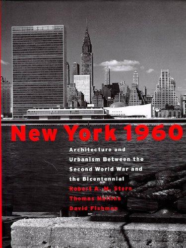 New York, 1960: Robert A.M. Stern, Thomas Mellins, David Fishman