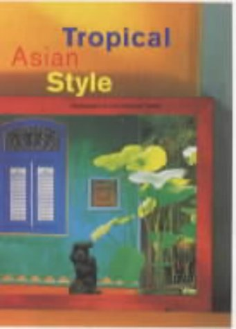 9783822877661: Tropical Asian Style (Evergreen Series)