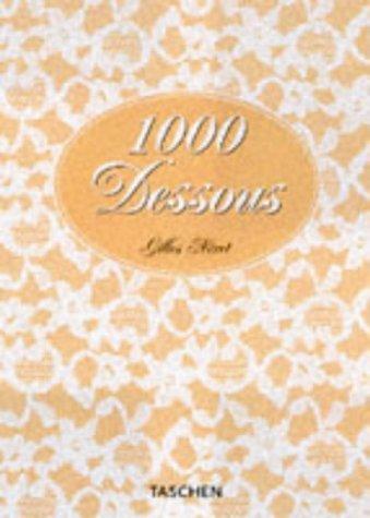 9783822879672: 1000 Dessous: A History of Lingerie (Klotz)