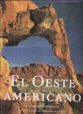 El Oeste Americano. Los parques nacionales.: Jean Yves Montagu