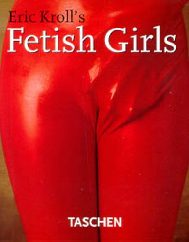 9783822881705: Eric Kroll's Fetish Girls (Amuses Gueules)