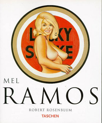 Mel Ramos: Pop Art Images (9783822881842) by Robert Rosenblum