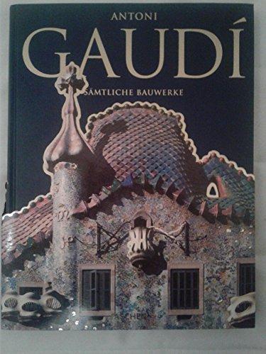 Antoni Gaudi. Sämtliche Bauwerke: Zerbst, Rainer
