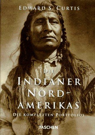 Die Indianer Nord-Amerikas: Die Kompletten Portfolios (3822882011) by Edward S. Curtis