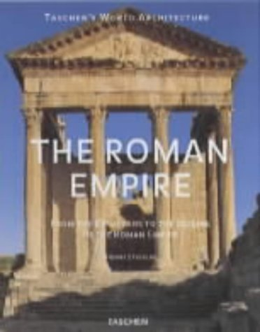 The Roman Empire - Volume 1. From the Etruscans to the Decline of the Roman Empire: Stierlin, Henri