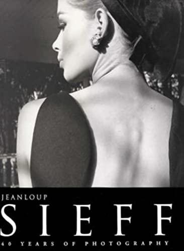 Jean Loup Sieff 40 Years of Photography: Sieff, Jean Loup