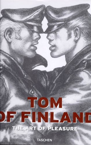 Tom of Finland. The Art of Pleasure: Tom of Finland,
