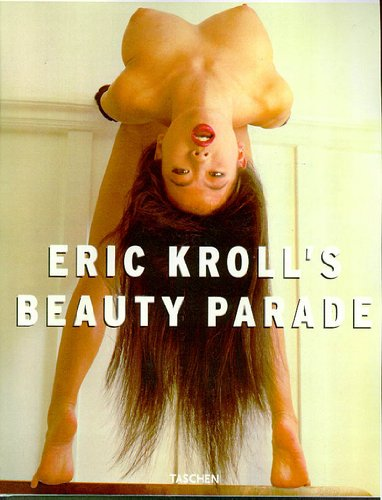 Eric Kroll's Beauty Parade (English, German and French Edition) (3822886017) by Eric Kroll