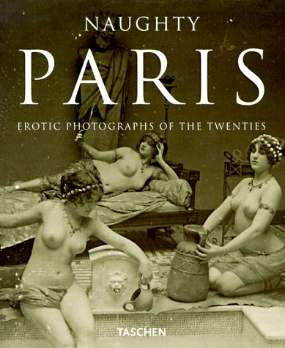 Naughty Paris: Erotic Photographs of the Twenties: Scheid, Uwe