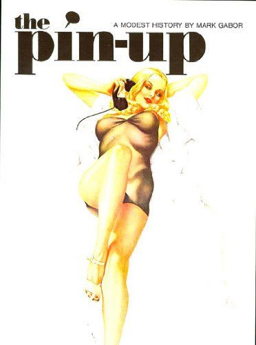 Pin Up: A Modest History (Evergreens): Gabor, Mark
