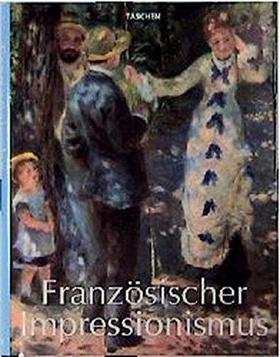 Französischer Impressionismus 1860 - 1920: Peter H. Feist
