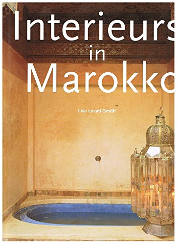 Interieurs in Marokko. Texte in englisch, franz?sisch: n/a