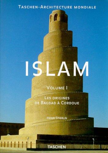 9783822887455: Islam Volume 1 Les origines de Bagdad à cordoue (version française)