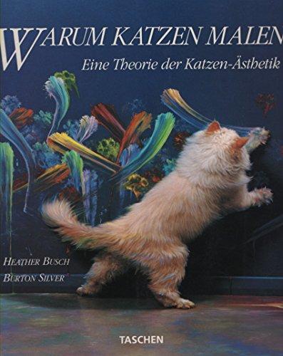 9783822888124: Warum Katzen malen. Eine Theorie der Katzen-�sthetik