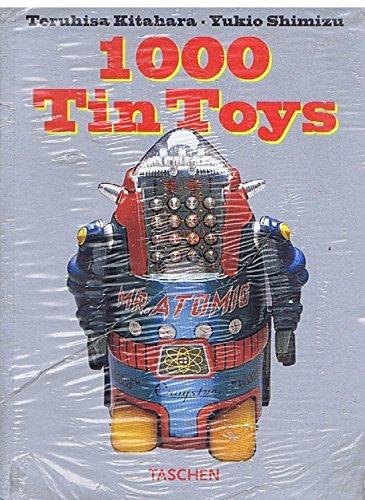 1000 Tin Toys: Kitahara, Teruhisa; Shimizu Yukio