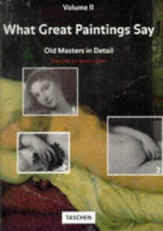 9783822889046: What Great Paintings Say: Old Masters in Detail, Vol. 2