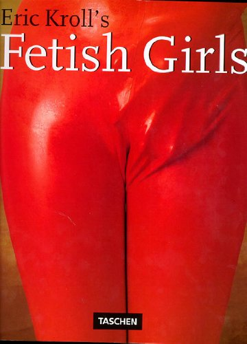 9783822889169: Eric Kroll's Fetish Girls (Photobook) (English, German and French Edition)