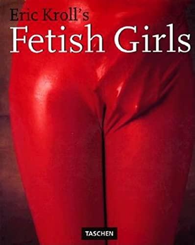 Eric Kroll's Fetish Girls (Photobook) (English, German and French Edition): Kroll, Eric