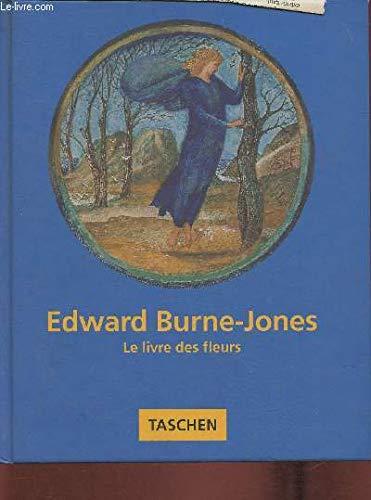 9783822889831: EDWARD BURNE-JONES - LE LIVRE DES FLEURS
