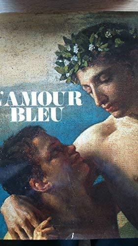 9783822891216: L Amour Bleu. Die homosexuelle Liebe in Kunst und Literatur des Abendlandes