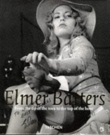9783822892657: Elmer Batters: From the Tip of the Hose to the Tip of the Toes (Photo & Sexy Books)