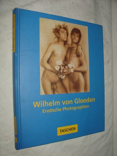 Wilhelm von Gloeden. Peter Weiermair / Taschen: Gloeden, Wilhelm von