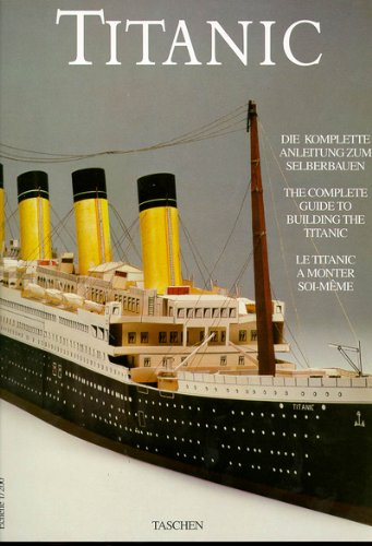 9783822894453: Titanic: The Complete Guide to Building the Titanic (Taschen Specials)