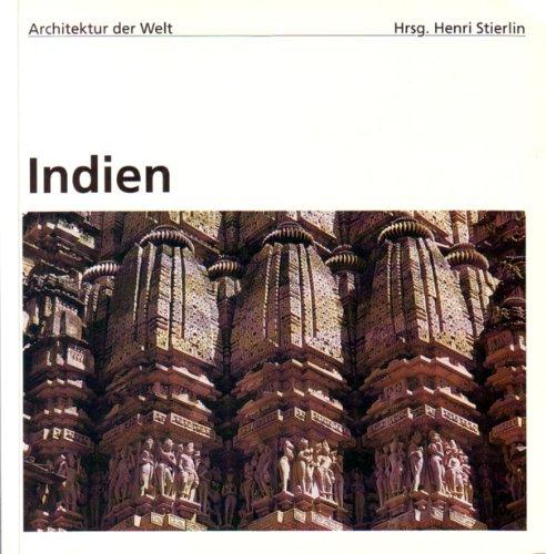 Indien. Bauten der Hindus, Buddhisten und Jains. Fotos: Andreas Volwahsen. Vorwort: Walter Henn, ...