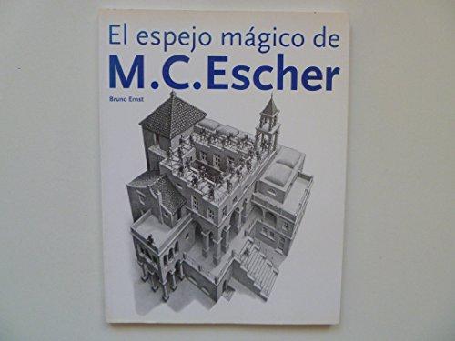 El Espejo Mágico de M. C. Escher: Bruno Ernst