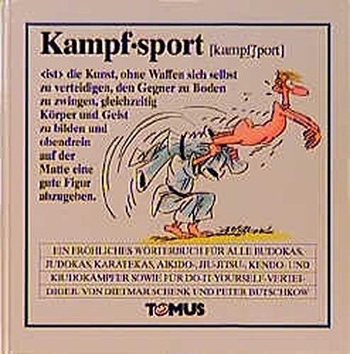 Kampfsport : Ein fröhliches Wörterbuch für alle: Schenk, Dietmar; Butschkow,
