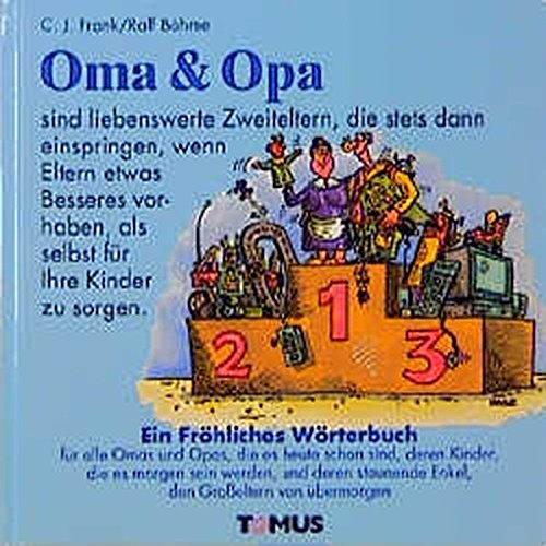 9783823101710: Oma und Opa. Ein fröhliches Wörterbuch.