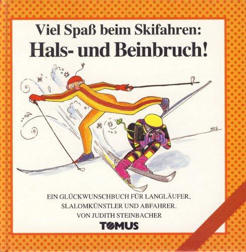 Viel Spass beim Skifahren: Hals- und Beinbruch (Tomus Glückwunschbücher)