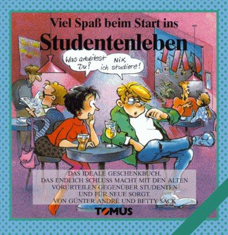 Viel Spab beim Start ins Studentenleben : Das ideale Geschenkbuch, das endlich SchluB macht mit den...