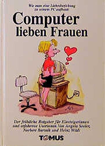 Computer lieben Frauen: Seeler, Angela, Bartnik,
