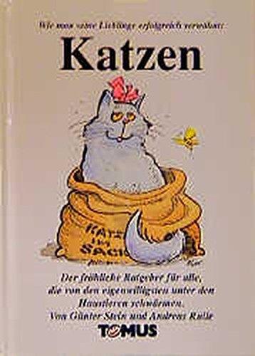 9783823109938: Katzen. Ein fröhlicher Ratgeber. Wie man seine Lieblinge erfolgreich verwöhnt.