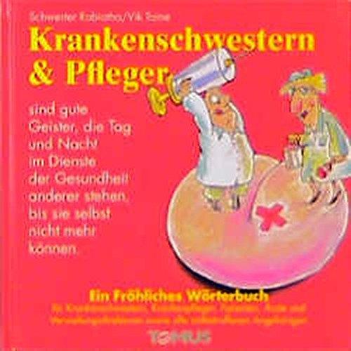 9783823110293: Krankenschwestern und Pfleger. Ein fröhliches Wörterbuch.