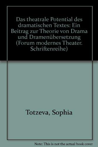 9783823340393: Das theatrale Potential des dramatischen Textes: Ein Beitrag zur Theorie von Drama und Dramenubersetzung (Forum Modernes Theater Schriftenreihe) (German Edition)