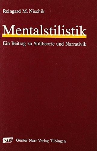 Mentalstilistik: Ein Beitrag zu Stiltheorie und Narrativik. Dargestellt am Erzählwerk Margaret Atwoods