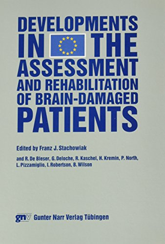 Developments in the Assessment and Rehabilitation of Brain-Damaged Patients: Perspectives from a ...