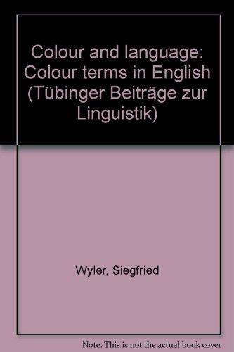 9783823342199: Colour and language: Colour terms in English (Tübinger Beiträge zur Linguistik)