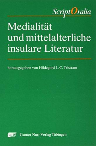 Medialitat und mittelalterliche insulare Literatur (ScriptOralia) (German Edition): Tristram, ...