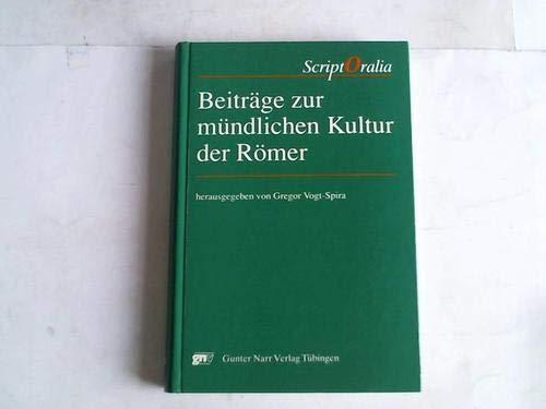 9783823342625: Beiträge zur mündlichen Kultur der Römer (ScriptOralia. Reihe A: Altertumswissenschaftliche Reihe)